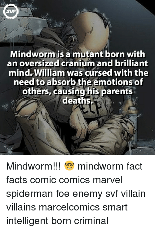 cranium: Mindworm is a mutant born with  an oversized cranium and brilliant  mind William was cursed with the  need to absorb the emotions of  others, causing his parents.  deaths Mindworm!!! 🤓 mindworm fact facts comic comics marvel spiderman foe enemy svf villain villains marcelcomics smart intelligent born criminal