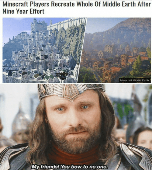 Bow To: Minecraft Players Recreate Whole Of Middle Earth After  Nine Year Effort  Minecraft Middle Eart  My friends! You bow to no one.