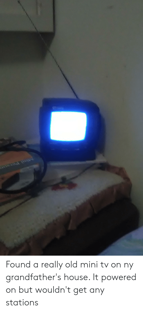 House, Old, and Mini: Mini Pornn Found a really old mini tv on ny grandfather's house. It powered on but wouldn't get any stations