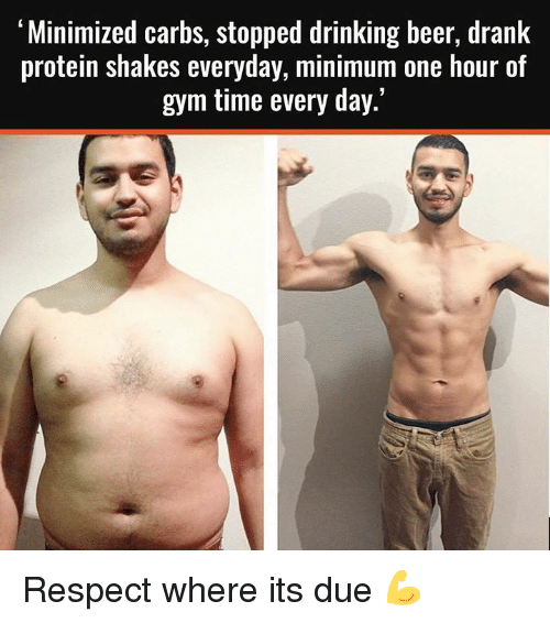 Minimized Carbs Stopped Drinking Beer Drank Protein Shakes Everyday