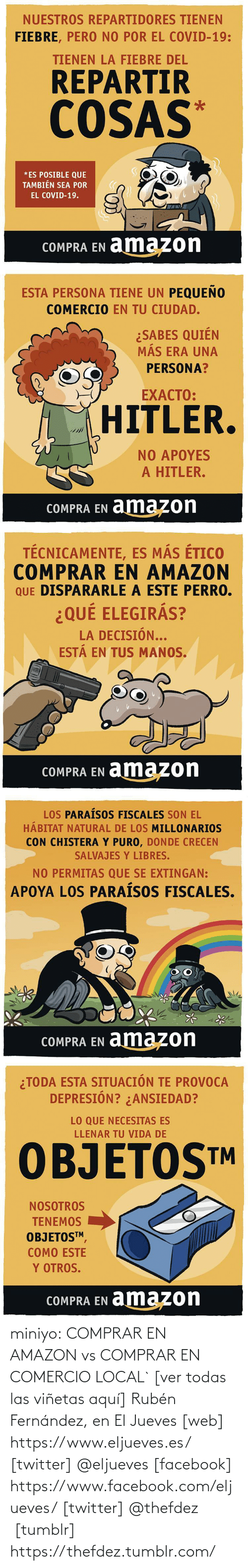 Facebook: miniyo:  COMPRAR EN AMAZON vs COMPRAR EN COMERCIO LOCAL` [ver todas las viñetas aquí] Rubén Fernández, en El Jueves [web] https://www.eljueves.es/ [twitter] @eljueves [facebook] https://www.facebook.com/eljueves/ [twitter] @thefdez   [tumblr] https://thefdez.tumblr.com/