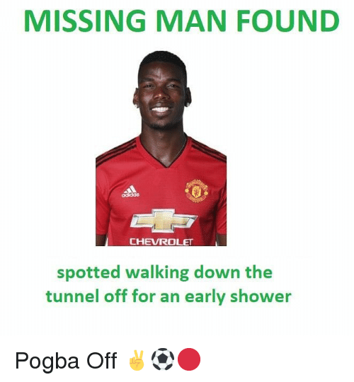 Chevrolet: MISSING MAN FOUND  CHEVROLET  spotted walking down the  tunnel off for an early shower Pogba Off ✌⚽️🔴
