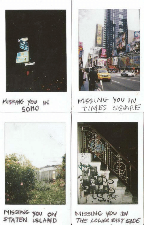 Staten Island, Soho, and Island: MISSING You IN  SOHO  TIMES SOARE  you ON  STATEN İSLAND  | MISSING YOU ON  THE LOlusn6STSIDE