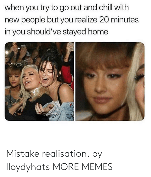 mistake: Mistake realisation. by lloydyhats MORE MEMES