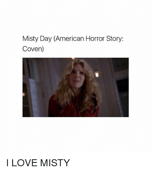 Misty Day American Horror Story Coven I Love Misty American Horror