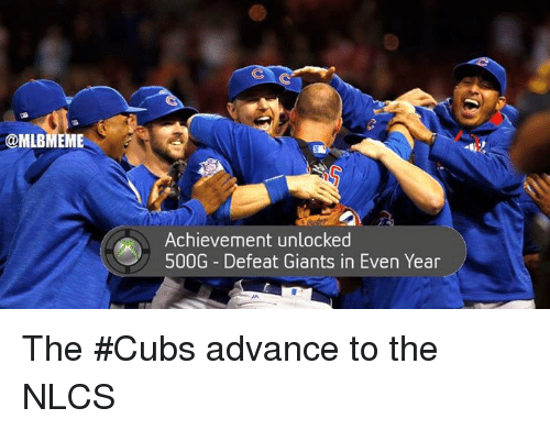 Achievment Unlocked: @MLBMEME  Achievement unlocked  500G Defeat Giants in Even Year The #Cubs advance to the NLCS