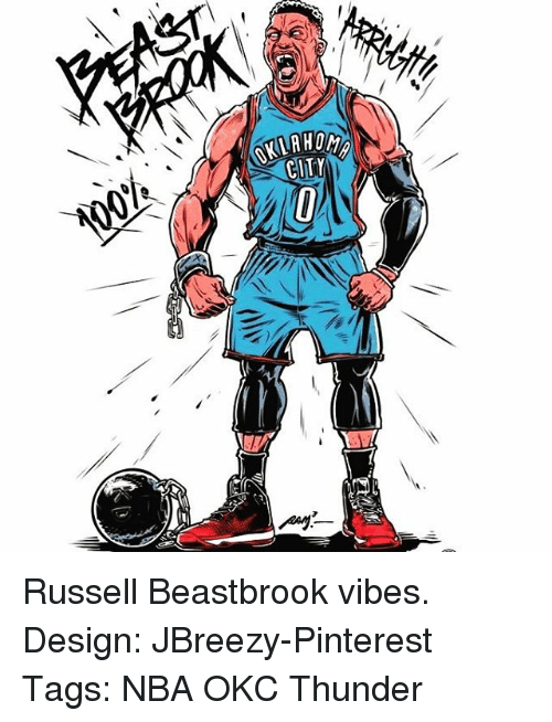 Memes, Nba, and Pinterest: MMAHOMA Russell Beastbrook vibes. Design: JBreezy-Pinterest Tags: NBA OKC Thunder