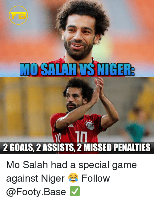 niger: MO SALAHVS NIGER  2 GOALS, 2 ASSISTS, 2 MISSED PENALTIES Mo Salah had a special game against Niger 😂 Follow @Footy.Base ✅
