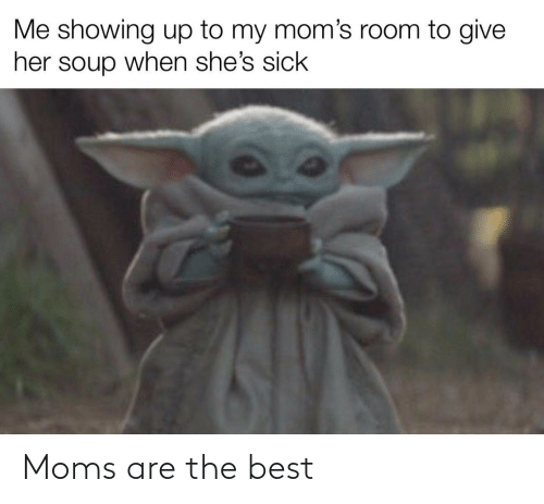 Moms: Moms are the best