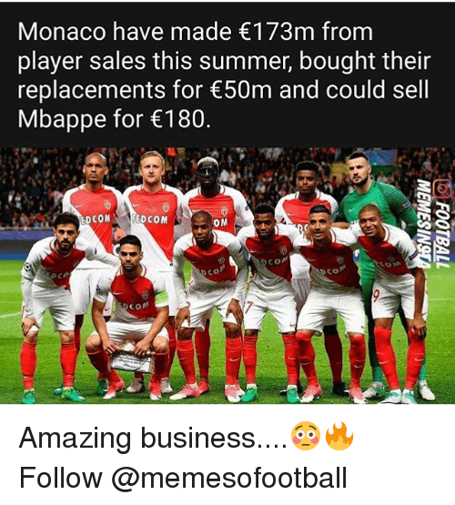 replacements: Monaco have made 173m from  player sales this summer, bought their  replacements for 50m and could sell  Mbappe for 180  DCOM  EDCOM  OM  com  co Amazing business....😳🔥 Follow @memesofootball