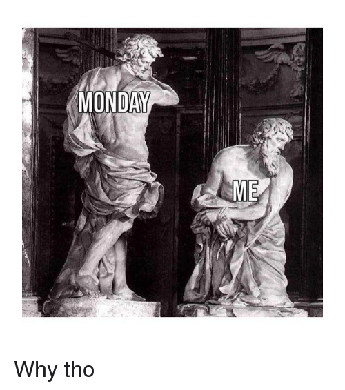 Monday, Classical Art, and Why: MONDAY Why tho