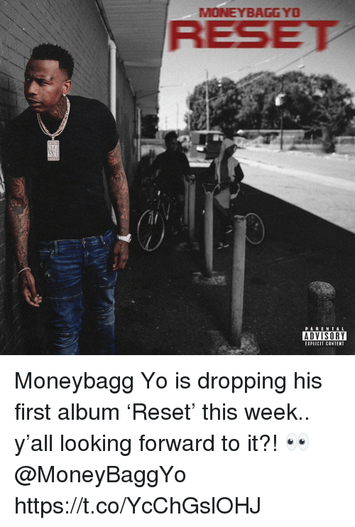 Yo, Content, and Looking: MONEYBAGGYO  RESE  PAREN TA L  EXPLICIT CONTENT Moneybagg Yo is dropping his first album 'Reset' this week.. y'all looking forward to it?! 👀 @MoneyBaggYo https://t.co/YcChGslOHJ
