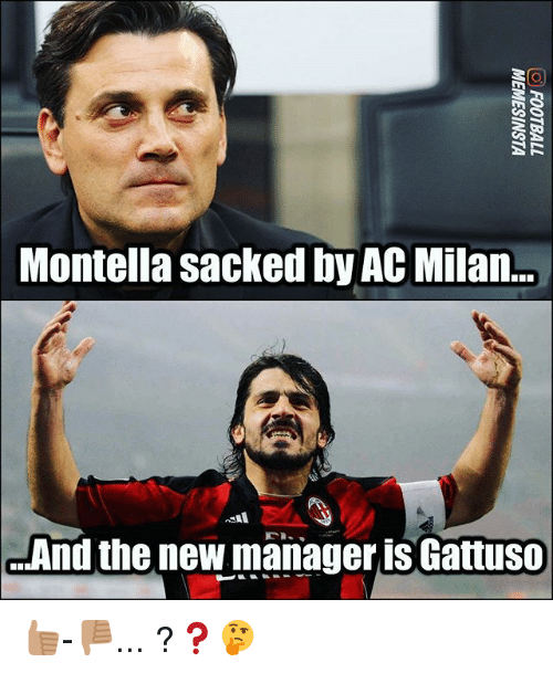 Ac Milan: Montella sacked by AC Milan..  And the new manager is Gattuso 👍🏽-👎🏽... ?❓🤔
