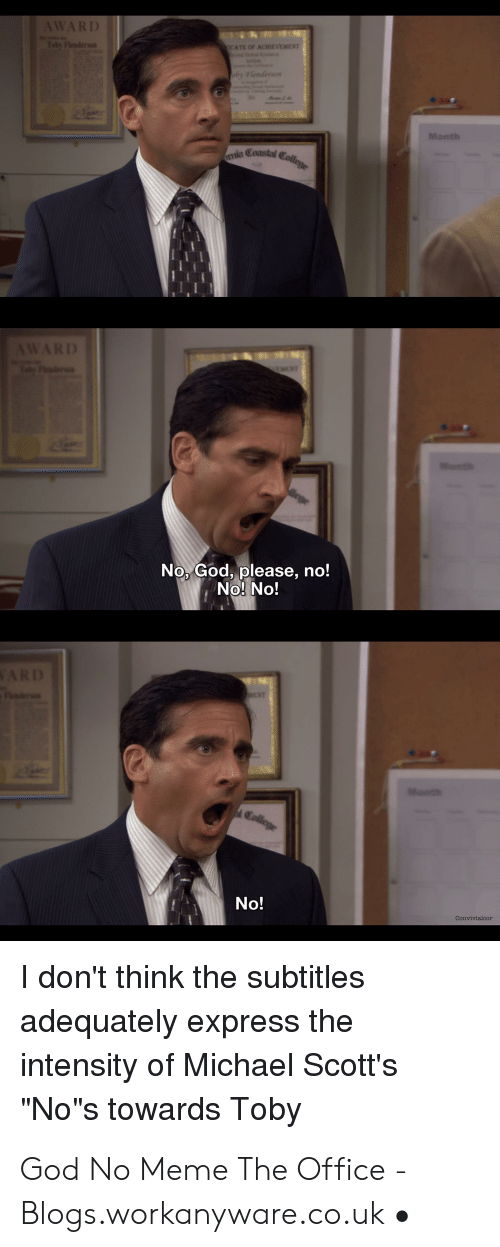 """Meme The Office: Month  No God, please, no!  No! No!  No!  l don't think the subtitles  adequately express the  intensity of Michael Scott's  """"No""""s towards Toby God No Meme The Office - Blogs.workanyware.co.uk •"""