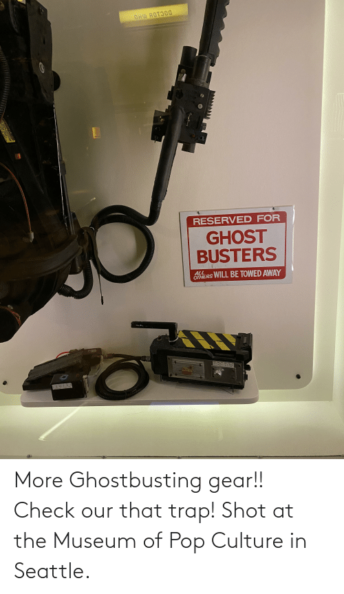 pop culture: More Ghostbusting gear!! Check our that trap! Shot at the Museum of Pop Culture in Seattle.