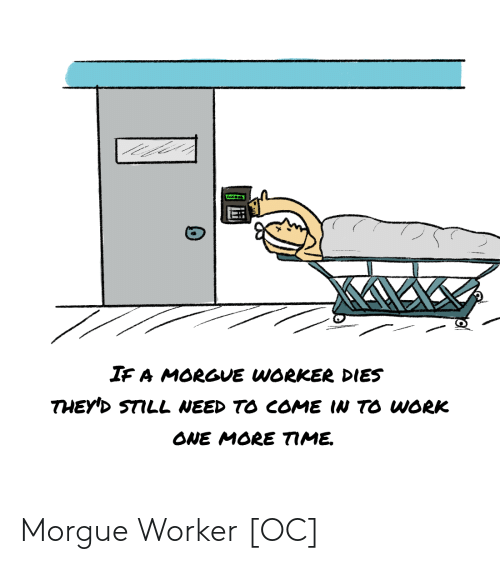 Worker: Morgue Worker [OC]