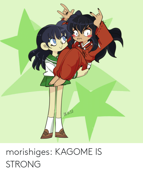 Strong: morishiges:  KAGOME IS STRONG