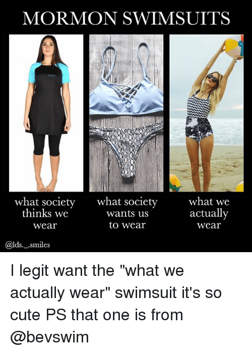 """Mormon: MORMON SWIMSUITS  what society  thinks we  wear  what society  wants us  to wear  what we  actuallv  wear  @lds._.smiles I legit want the """"what we actually wear"""" swimsuit it's so cute PS that one is from @bevswim"""