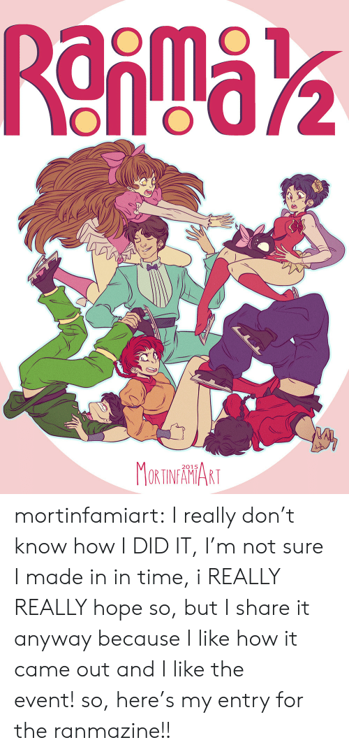 the event: MORTINATHTART  2015 mortinfamiart:  I really don't know how I DID IT, I'm not sure I made in in time, i REALLY REALLY hope so, but I share it anyway because I like how it came out and I like the event! so, here's my entry for the ranmazine!!