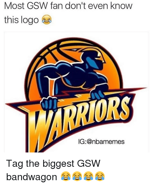 Bandwagoner: Most GSW fan don't even know  this logo  ORS  IG: anbamemes Tag the biggest GSW bandwagon 😂😂😂😂