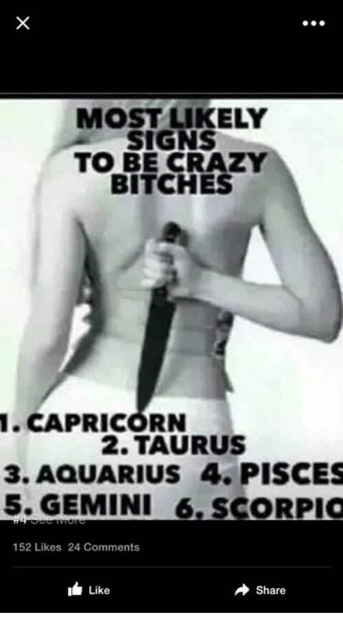 Crazy Aquarius And Capricorn Most Likely Signs To Be Crazy Bitches I