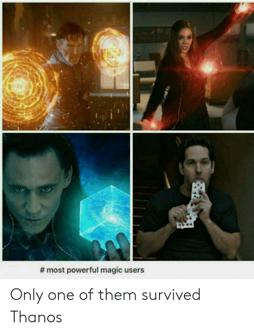 Magic, Powerful, and Only One:  #most powerful magic users Only one of them survived Thanos