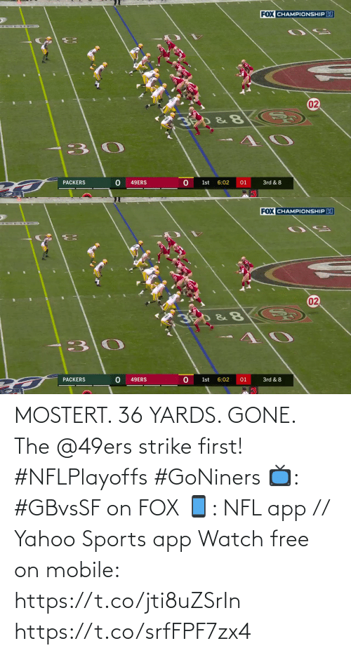 yahoo sports: MOSTERT. 36 YARDS. GONE.  The @49ers strike first! #NFLPlayoffs #GoNiners  📺: #GBvsSF on FOX 📱: NFL app // Yahoo Sports app Watch free on mobile: https://t.co/jti8uZSrIn https://t.co/srfFPF7zx4