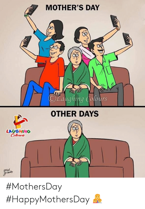 Mother's Day, Mothers, and Indianpeoplefacebook: MOTHER'S DAY  CLaughing Cofours  OTHER DAYS  LAUGHING  UtKal #MothersDay #HappyMothersDay 👩👧👦