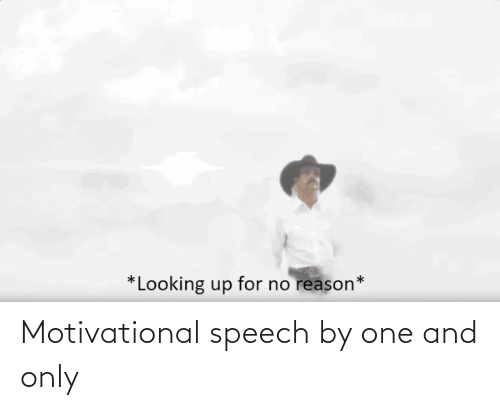 Speech: Motivational speech by one and only