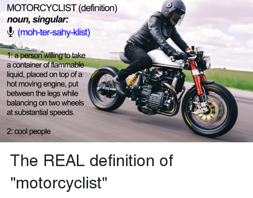 facts and definition of motorcyclist Federal action center the american motorcyclist association is one of 34 national trails-supporting organizations that make up the coalition for recreational.