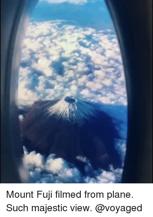 Memes, 🤖, and Plane: Mount Fuji filmed from plane. Such majestic view. @voyaged