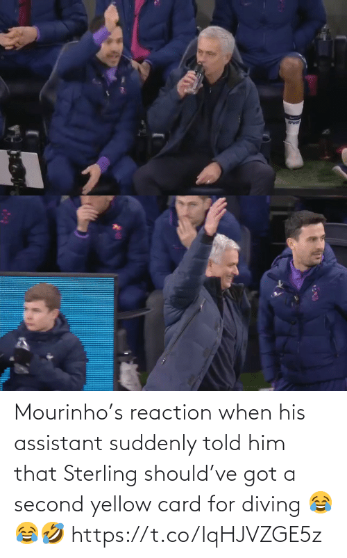 Told: Mourinho's reaction when his assistant suddenly told him that Sterling should've got a second yellow card for diving 😂😂🤣 https://t.co/lqHJVZGE5z