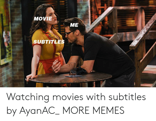 Subtitle: MOVIE  ME  SUBTITLE Watching movies with subtitles by AyanAC_ MORE MEMES