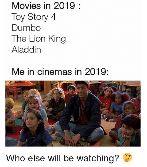 Aladdin, Movies, and Toy Story: Movies in 2019:  Toy Story 4  Dumbo  The Lion King  Aladdin  Me in cinemas in 2019:  oc Who else will be watching? 🤔