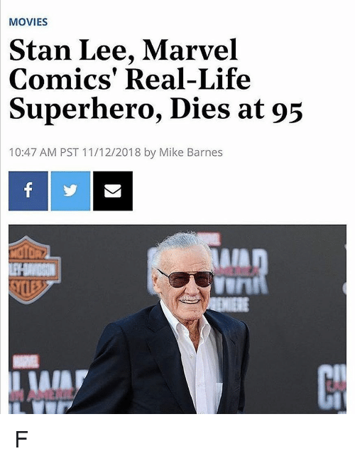 aia: MOVIES  Stan Lee, Marvel  Comics' Real-Life  Superhero, Dies at 95  10:47 AM PST 11/12/2018 by Mike Barnes  vurt  AIA F