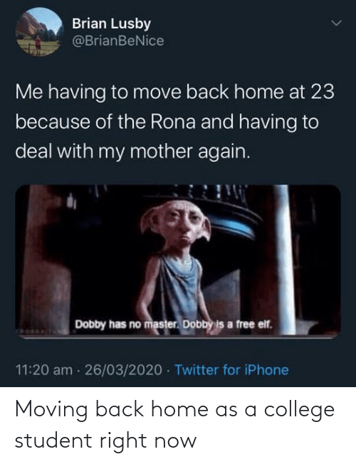 College Student: Moving back home as a college student right now
