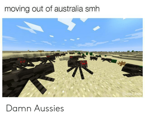 moving out: moving out of australia smh  AND Damn Aussies