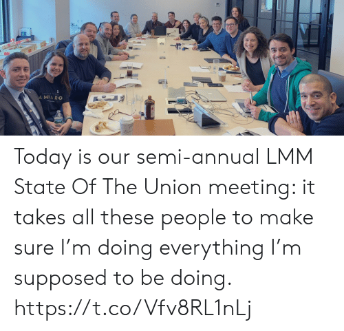 Annually: MPARO Today is our semi-annual LMM State Of The Union meeting: it takes all these people to make sure I'm doing everything I'm supposed to be doing. https://t.co/Vfv8RL1nLj