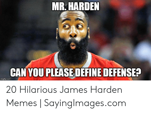 James Harden Memes: MR HARDEN  CAN YOU PLEASE DEFINE DEFENSEP  imgflip.com 20 Hilarious James Harden Memes | SayingImages.com