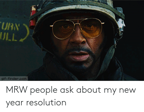 New Year Resolution: MRW people ask about my new year resolution