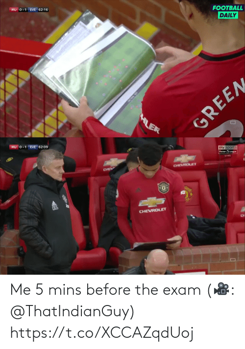 Mins: MU 0-1 EVE 62:16  FOOTBALL  DAILY  HLER  GREEN   MU 0-1 EVE 62:09  sky sports  Premier League  LIVE  CHEV  CHEVROLET  OGS  CHEVROLET  CH Me 5 mins before the exam  (🎥: @ThatIndianGuy) https://t.co/XCCAZqdUoj