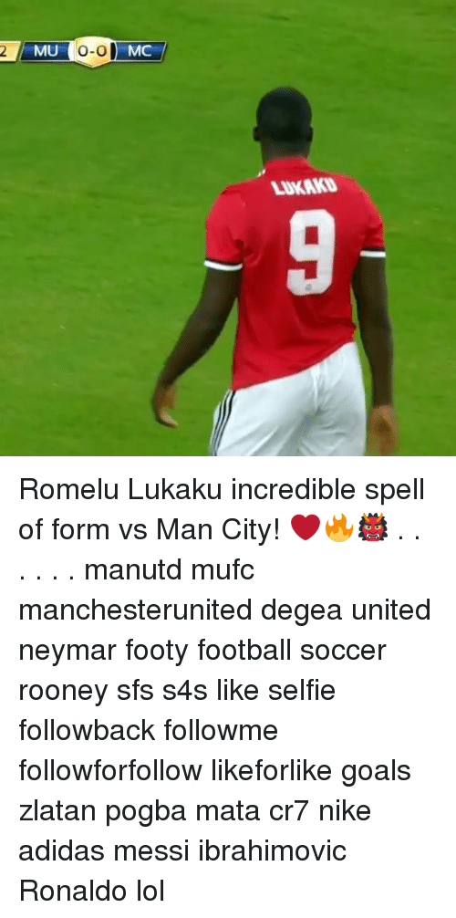 Adidas, Football, and Goals: MU  o-o  MC  LUKAKD Romelu Lukaku incredible spell of form vs Man City! ❤️🔥👹 . . . . . . manutd mufc manchesterunited degea united neymar footy football soccer rooney sfs s4s like selfie followback followme followforfollow likeforlike goals zlatan pogba mata cr7 nike adidas messi ibrahimovic Ronaldo lol