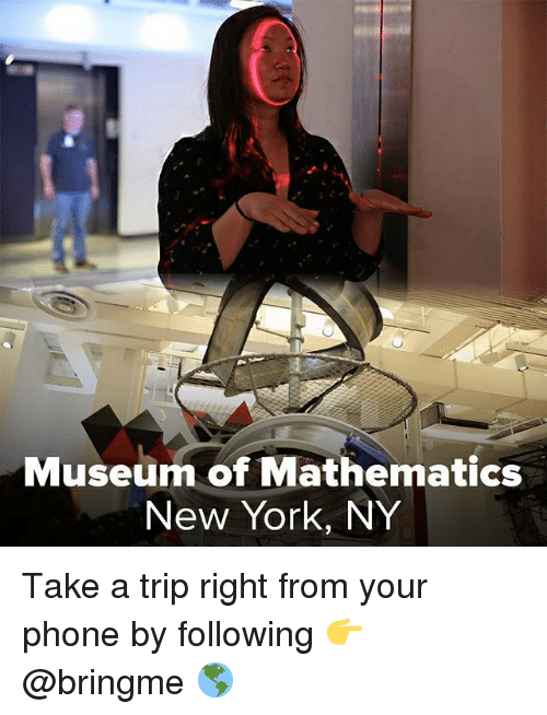 new york ny: Mu  seum of Mathematics  New York, NY Take a trip right from your phone by following 👉 @bringme 🌎