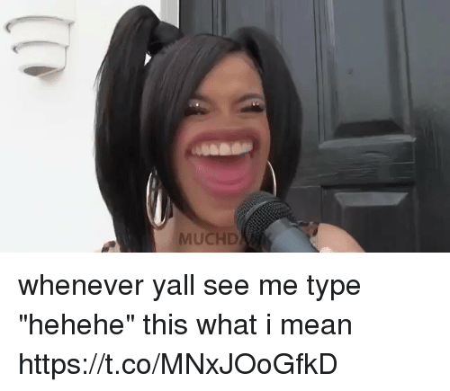 """hehehe: MUCHD whenever yall see me type """"hehehe"""" this what i mean https://t.co/MNxJOoGfkD"""