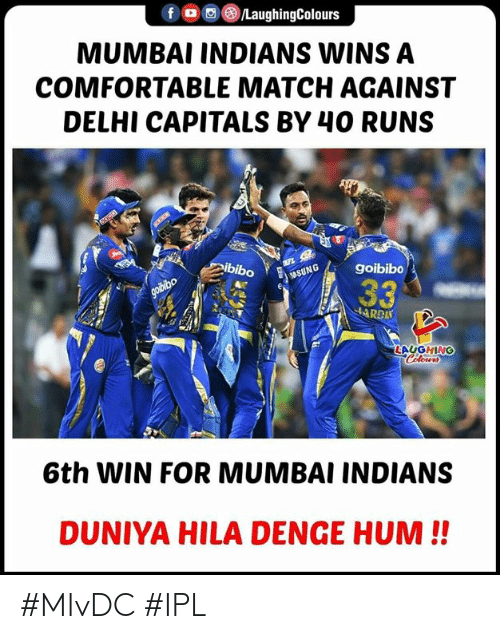 Comfortable, Match, and Indianpeoplefacebook: MUMBAI INDIANS WINS A  COMFORTABLE MATCH AGAINST  DELHI CAPITALS BY 40 RUNS  LAUGHING  6th WIN FOR MUMBAI INDIANS  DUNIYA HILA DENGE HUM!! #MIvDC #IPL