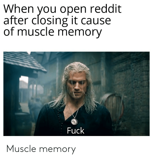 muscle: Muscle memory