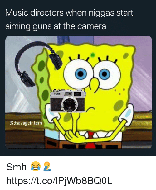 Guns, Music, and Smh: Music directors when niggas start  aiming guns at the camera  eanon  @dsavageintern Smh 😂🤦‍♂️ https://t.co/lPjWb8BQ0L