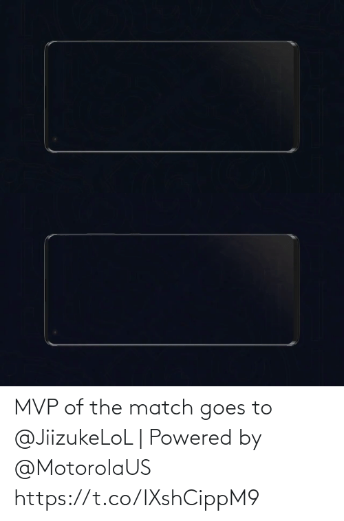 Match: MVP of the match goes to @JiizukeLoL | Powered by @MotorolaUS https://t.co/lXshCippM9
