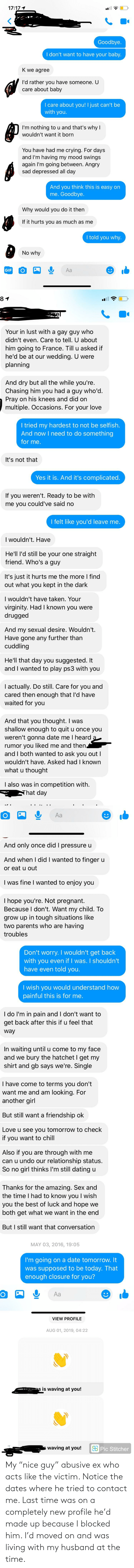 """My Husband: My """"nice guy"""" abusive ex who acts like the victim. Notice the dates where he tried to contact me. Last time was on a completely new profile he'd made up because I blocked him. I'd moved on and was living with my husband at the time."""