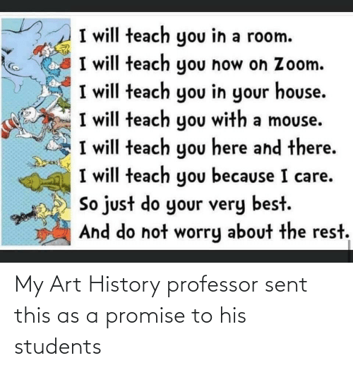 My Art: My Art History professor sent this as a promise to his students